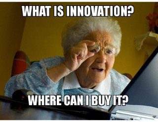 Meme old lady looking for what is innovation and where can I buy it