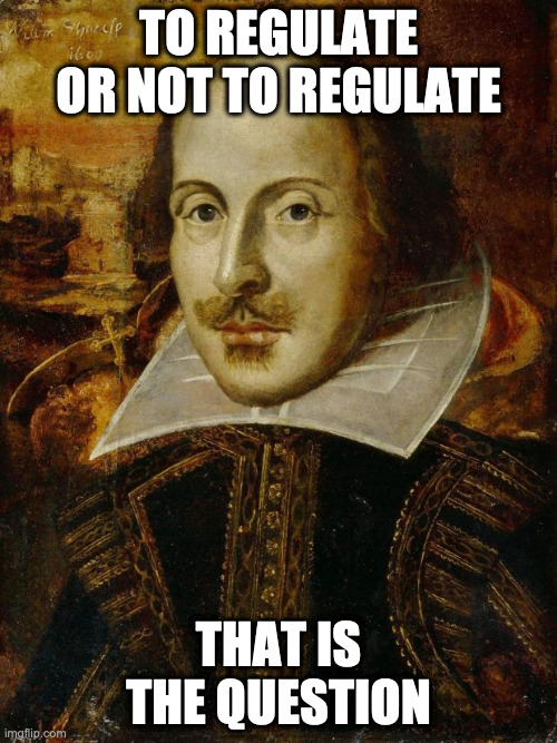 To regulate or not to regulate shakespeare meme